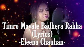 Lyrics Video | Timro Mayale Badhera Rakha - Cover Female Version By Eleena Chauhan