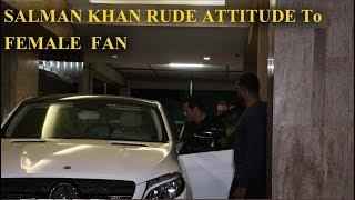 Salman Khan Shows Shocking  Attitude to Female Fan