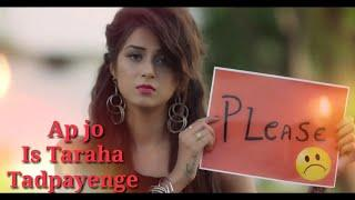 Aap Jo Is Taraha se Tadpayenge | Female Version | Video Song | heart touching Song