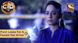 Your Favorite Character | Purvi Looks For A Female Taxi Driver | CID