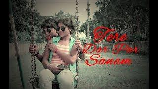 Tere Dar Par Sanam.Video Song (FEMALE Version)..2k18