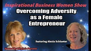Overcoming Adversity as a Female Entrepreneur ~ Inspirational Business Women Show