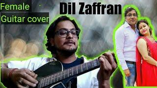 DIL ZAFFRAN FEMALE COVER VIDEO SONG | Dil zaffran guitar chords | Rahat Fateh Ali Khan| Ravi Shankar