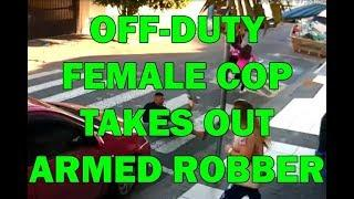 Off-Duty Brazilian Female Cop Takes Out Armed Robber On Video - LEO Round Table episode 559