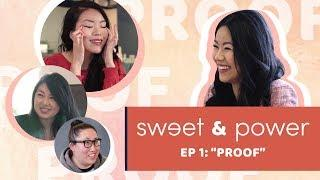 "SWEET & POWER | S1 Ep1 - ""Proof"" 