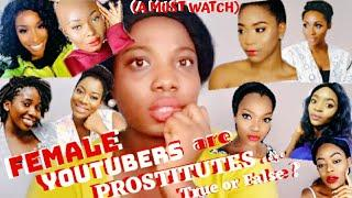 Female Youtubers are Prostitutes.... True or false? ( A MUST WATCH VIDEO)