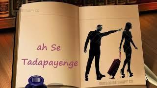 Aap jo is tarah se tadpayenge ||WhatsApp status video ||female version