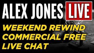 LIVE ???? Alex Jones Show • Commercial Free • WEEKEND REWIND ► Infowars Stream