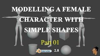 Modelling Female Character With Simple Shapes Pt 01  -Blender 2.8 - TIME-LAPSE