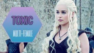 Multi-Female || Toxic