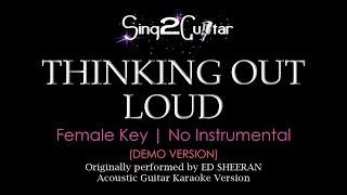 Thinking Out Loud (Female Key - Acoustic Guitar Karaoke demo) Ed Sheeran