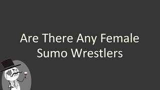 Are there any female sumo wrestlers