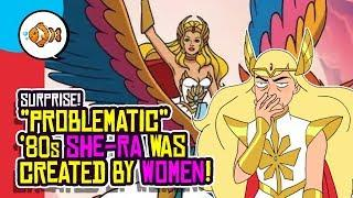 """""""Problematic"""" SHE-RA Was Created by WOMEN!"""