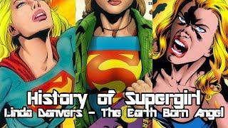 History of Supergirl - Linda Danvers The Earth Born Angel