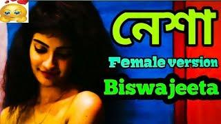 Nesha  Armaan Arif  Nasha Female Version Bangla Song  New Series-