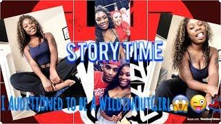STORY TIME : I Auditioned to be a WILD'N OUT Girl