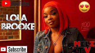 LOLA BROOKE SAYS FEMALE RAPPERS ARE NO COMPETITION & TELLS MELZ TV HIS LIST AIN'T HAVE NO TALENT