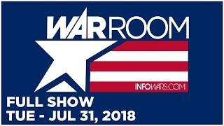 WAR ROOM SHOW (FULL SHOW) Tuesday 7/31/18: Roger Stone, Steve Pieczenik, Tyler Nixon