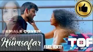 Oh Humsafar | Best Cover (Female ) | Kirti Pathak & Akshay | Neha Kakkar