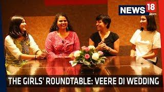 The Girls' Roundtable | Veere di Wedding | Female Friendships, Sexism and Women in Movies