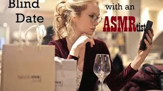 Blind Date with an ASMRtist Roleplay Short (Female x Listener) (Common Triggers) (Humor)
