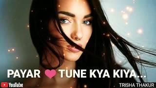 Payar Tune Kya Kiya | Female | Romantic | WhatsApp Status Video | 30 Sec | Lyrics