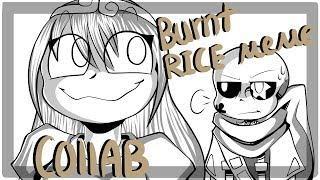 BURNT RICE || MEME || Ink!Sans and Female!Dream || COLLAB