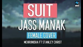 Suit - Jass Manak Female (Cover ) |  Mehrunisha | Full Song | Latest Punjabi Song 2018