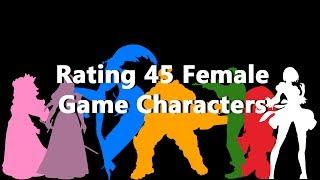 Rating 45 Female Video Game Characters