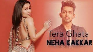 Neha Kakkar New Song Out | Tera Ghata | Female Version