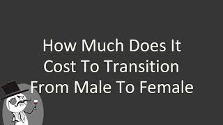 How much does it cost to transition from male to female