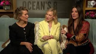 Sandra Bullock and Sarah Paulson explain why Cate Blanchett is the coolest Ocean's 8 woman