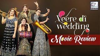 Veere Di Wedding Movie Review | Sonam Kapoor, Kareena Kapoor, Swara Bhasker | LehrenTV