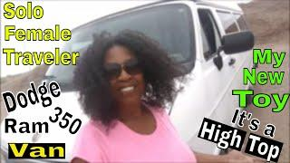 Solo Female Traveler| Van Build Series Intro| My High Top Dodge Ram 350 Van XL