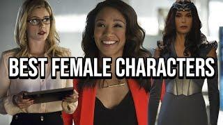 Top 5 Best FEMALE Characters In The Arrowverse