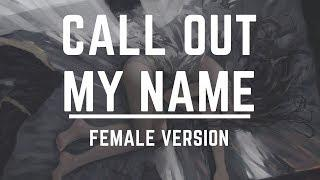 Nightcore - Call Out My Name (Female Cover) | Lyrics