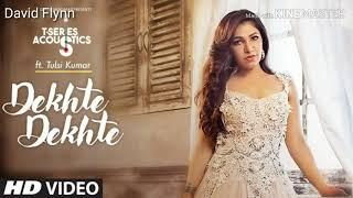 Dekhte Dekhte Female Version | Tulsi Kumar | Batti Gul Meter Chalu | David Flynn