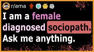I am a female clinically diagnosed sociopath. Ask Me Anything.