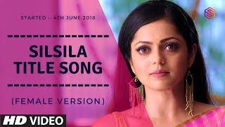 Silsila - Full Title Song | Female Version | Original Sound Track | HD Music Video