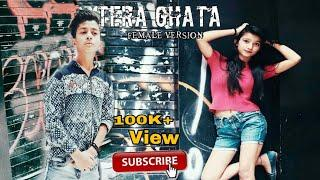 Isme Tera Ghata || female version || Rahul & Amrita New ???? || Rahul Aryan ||  Earth ||
