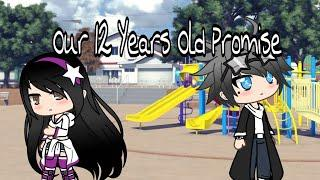 Our 12 Years Old Promise || Episode 1 || A Gacha Life Series