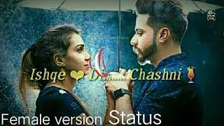 Chashni Song : Whatsapp Status Video Female version Shreya Jain Salman Khan chashni status 2019