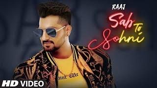 Sab To Sohni: Raaj (Full Song) Desi Routz   Bittu Cheema   Latest Songs 2019