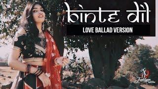 Binte Dil | Female Cover (Love-Ballad Version) | Padmaavat | Janalynn Castelino