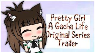 Pretty Girl - A Gacha Life (Original) Series Trailer