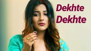 ????❤ Dekhte Dekhte Female Version WhatsApp Status Video ❤????  Dream Of Love ❤????