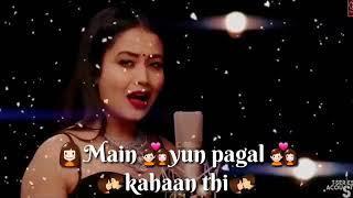 Thoda Aur Neha Kakkar Female Version Whatsapp status video