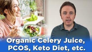 Organic Celery Juice, PCOS, Keto Diet, etc. | Dr. J Q & A