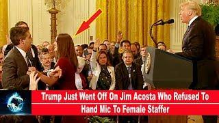 Trump Just Went Off On Jim Acosta Who Refused To Hand Mic To Female Staffer(VIDEO)!!!