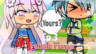 Female Player~Ep.3~Original-{Gacha Life}
